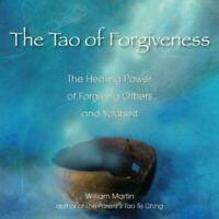 Tao Of Forgiveness : The Healing Power of Forgiving Others and Yourself, Very Go