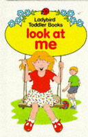 Look at me (Toddler Books), Haselden, Mary, Very Good Book
