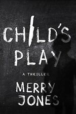 Elle Harrison Novels: Child's Play : A Thriller 3 by Merry Jones (2017,...