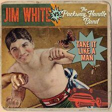 JIM VS. THE PACKWAY HANDLE BAND WHITE - TAKE IT LIKE A MAN  CD NEUF