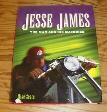 Jesse James The Man and His Machines Hardcover Book Mike Seate