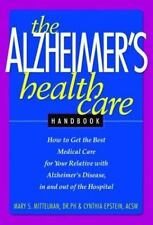 The Alzheimer's Health Care Handbook: How to get the Best Medical Care for You..