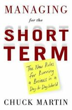 Managing for the Short Term: The New Rules for Running a Business in a
