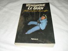 seule au fond du gouffre , veronique le guen , arthaud ,1989