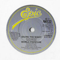 "WORLD PREMIERE * SHARE THE NIGHT * 7"" SINGLE EPIC A4133 PLAYS GREAT"