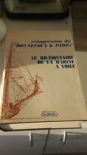 Bonnefoux & Paris - Le dictionnaire de la Marine à Voile - Ed. de la Courtille