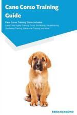 Cane Corso Training Guide Cane Corso Training Guide Includes : Cane Corso.
