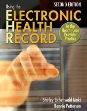 Using the Electronic Health Record in the Health Care Provider Practice by Eich
