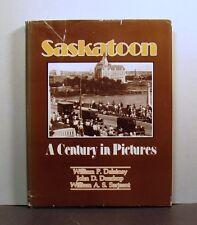 Saskatoon, A Century in Pictures, Saskatchewan