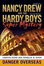 Danger Overseas Nancy Drew: Girl Detective and Hardy Boys: Undercover Brothers