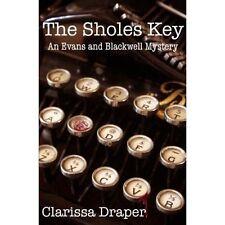 The Sholes Key by Clarissa Draper