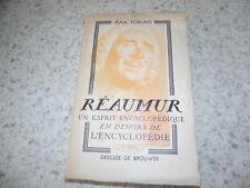 1936.Réaumur un esprit encyclopédique.Jean Torlais