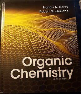 Organic Chemistry by Francis Carey and Robert Giuliano (2013, Hardcover, 9th...