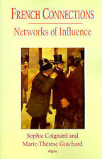 French Connections: Networks Of Influence In France