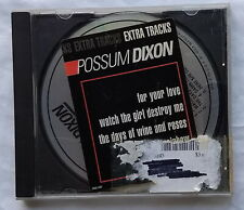 Possum Dixon Extra Tracks CD Promo Copy 5 Songs For Your Love Her She Comes