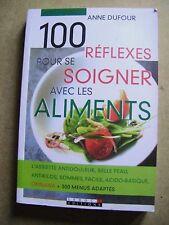 Livre 100 réflexes pour se soigner avec les aliments /Z50