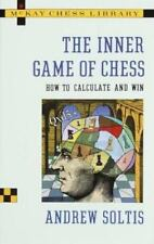 The Inner Game of Chess: How to Calculate and Win by Soltis, Andrew