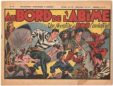 BOB L'Aviateur No 39 «AU BORD DE L'ABÎME» Les Editions Mondiales 1948