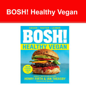 BOSH! Healthy Vegan Over 80 brand-new recipes with less fat, less sugar NEW Book