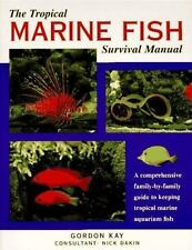 The Tropical Marine Fish Survival Manual: A Comprehensive Family-By-Family Guide