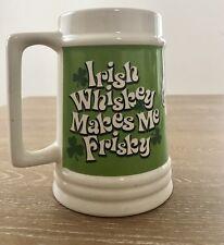 """Irish Large Mug """" Irish Whiskey Makes Me Frisky"""" St. Patrick's Day Clover Leaf"""