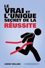 Le Vrai et l'Unique Secret de la Reussite by Lenine Veillard (2016, Paperback)