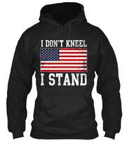 I Dont Kneel Stand For The Flag - Don't Gildan Hoodie Sweatshirt