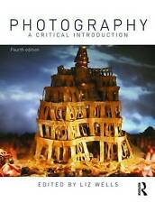 Photography: A Critical Introduction by Taylor & Francis Ltd (Paperback, 2009)