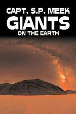 Giants on the Earth by Meek (2007, Paperback)