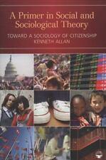 A Primer in Social and Sociological Theory: Toward a Sociology of Citizenship b