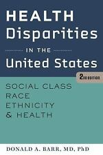 Health Disparities in the United States: Social Class, Race, Ethnicity, & Health