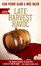 Late Harvest Havoc: By Alaux, Jean-Pierre Balen, No?l Pane, Sally