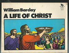 A LIFE OF CHRIST - William Barclay  (1st Edition) 1977