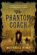 The Phantom Coach : A  Collection  Victorian Ghost Stories 1st US Ed (2014 PB)