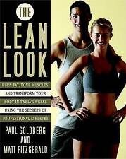 The Lean Look: Burn Fat, Tone Muscles, and Transform Your Body in Twelve Weeks U