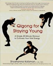 Qigong for Staying Young: A Simple 20-Minute Workout to Culitivate Your Vital En