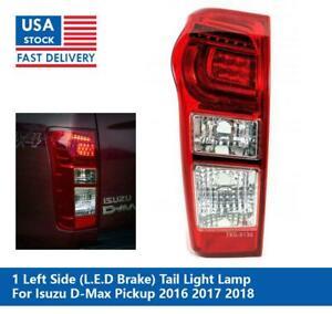 1 LEFT (LED BRAKE) TAILLIGHT TAIL LIGHT LAMP FOR ISUZU DMAX D-MAX 2016 2017 2018