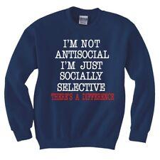 """I'M NOT ANTISOCIAL "" SWEATSHIRT"