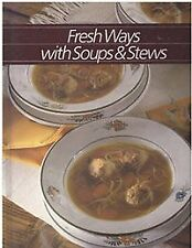 Fresh Ways With Soups and Stews (Healthy Home Cook
