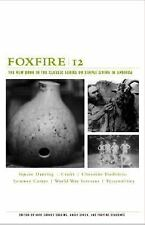 Foxfire 12: The New Book in the Classic Series on Simple Living in America (Pape