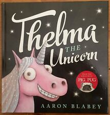 THELMA THE UNICORN BY AARON BLABEY ~ NEW HARD COVER BOOK