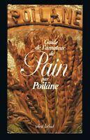 GUIDE L'AMATEUR DE PAIN PAR POILÂNE - ROBERT LAFFONT 1981 - BON ÉTAT