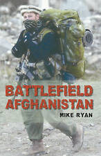 Battlefield Afghanistan: The Inside Story of Coalition Forces on the Front Line…