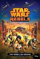 Star Wars Rebels: The Rebellion Begins by Kogge, Michael