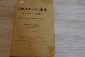 La médecine naturiste à travers les siècles Dr H. Grasset 1911 / A8