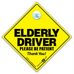 Elderly Driver Car Sign, Elderly Driver Please Be Patient Suction Cup Car Sign