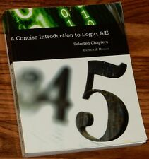A CONCISE INTRODUCTION to LOGIC, 9/E Selected Chapters PATRICK J HURLEY 2006 PB