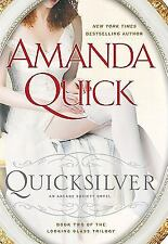 Arcane Society Ser. The Looking Glass Trilogy: Quicksilver Bk. 2 by Amanda Quick