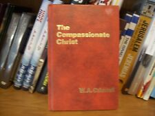 The Compassionate Christ by W. A. Criswell - First Edition (SIGNED) Hardcover