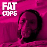 Fat Cops  - Fat Cops - New CD Album - Pre Order 1st March